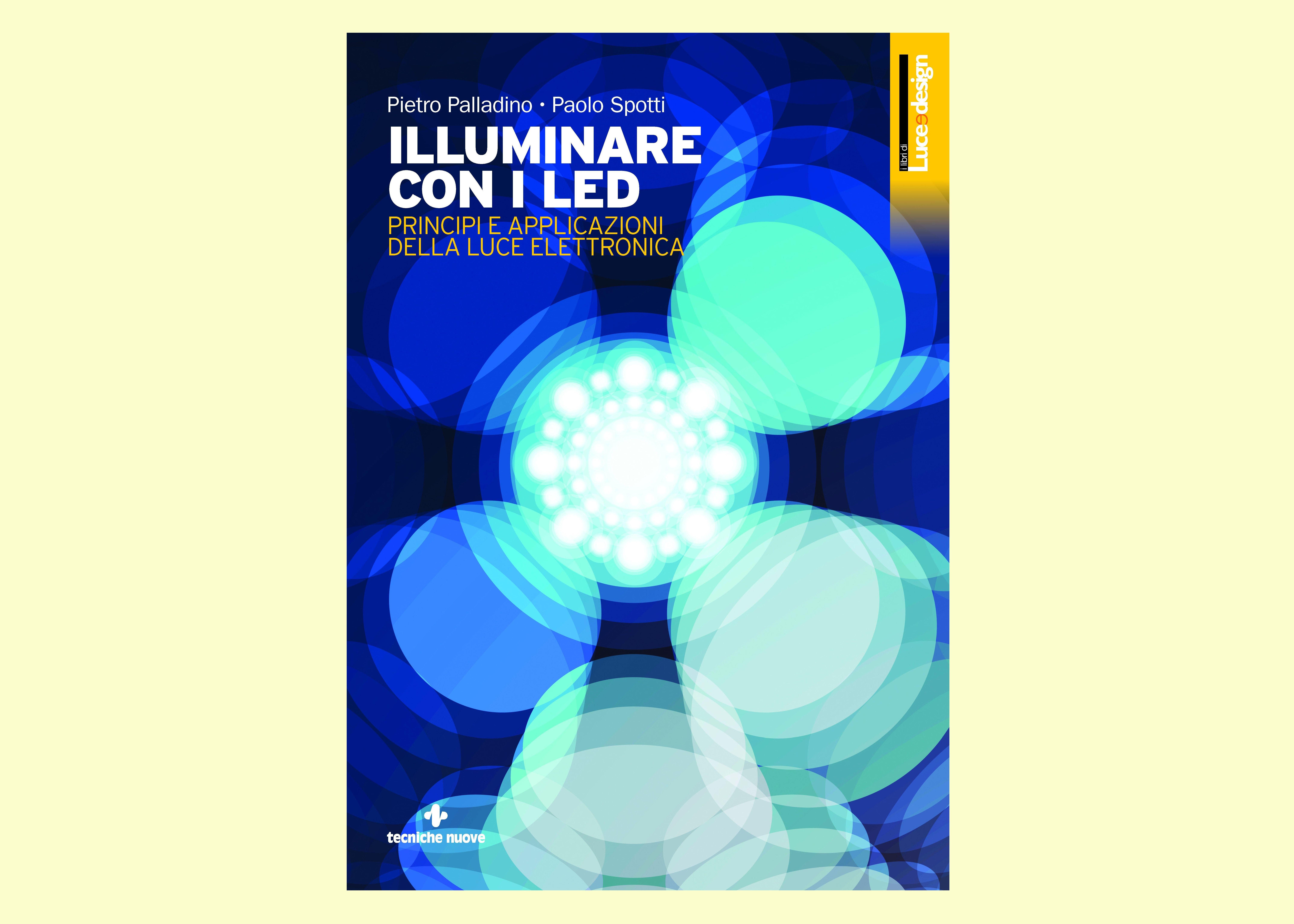 Illuminare con i led principi e applicazioni della luce